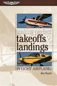 Takeoffs and Landings in Light Airplanes, R. Fowler