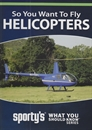 So You Want To Fly Helicopters - DVD